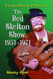 A Critical History of Television's The Red Skelton Show, 1951-1971