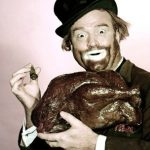 Red Skelton on Thanksgiving - Freddy the Freeloader with a turkey