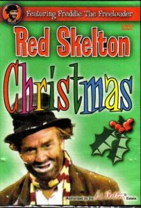 Christmas with Red Skelton, featuring €The Cop and the Anthem and Freddie and the Yuletide Doll featuring Freddie the Freeloader