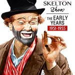 The Red Skelton Show: The Early Years – 1951 – 1955