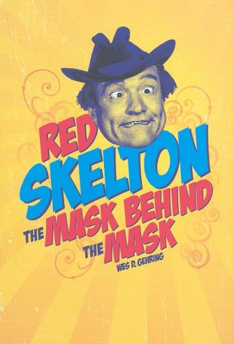 Red Skelton - the Mask behind the Mask