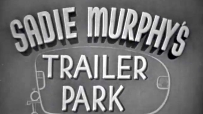 Love Thy Neighbor, aka. Sadie Murphy's Trailer Park - The Red Skelton Show season 4