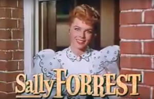 Sally Forrest in Excuse My Dust