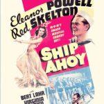 Ship Ahoy - a musical comedy starring Eleanor Powell, Red Skelton, Bert Lahr, Virginia O'brien