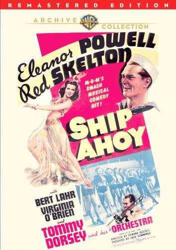 Ship Ahoy - a musical comedy starring Eleanor Powell, Red Skelton, Bert Lahr, Virginia O'brien