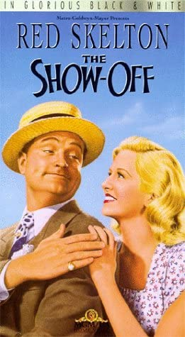 The Show-Off (1946) starring Red Skelton, Marilyn Maxwell